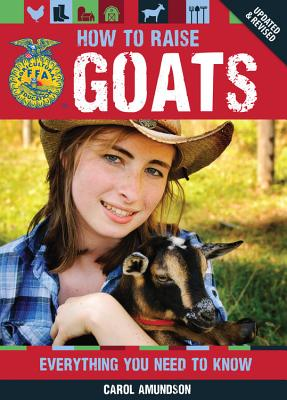 How to Raise Goats By Amundson, Carol